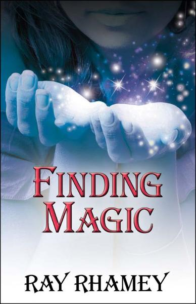 Finding Magic By: Ray Rhamey