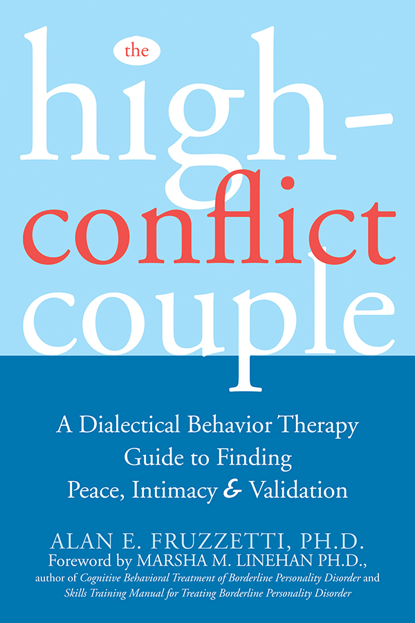 The High-Conflict Couple By: Alan Fruzzetti, PhD