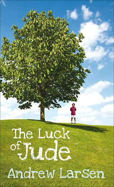 The Luck of Jude By: Andrew Larsen