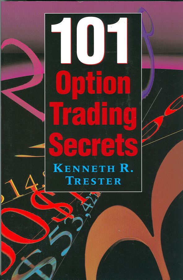 101 Option Trading Secrets By: Kenneth Trester