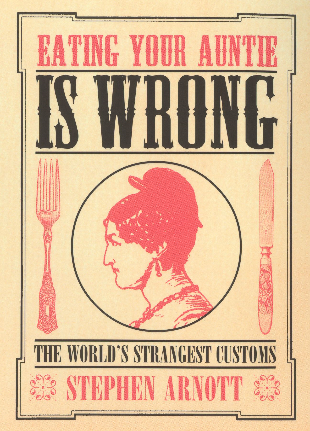 Eating Your Auntie Is Wrong The World's Strangest Customs