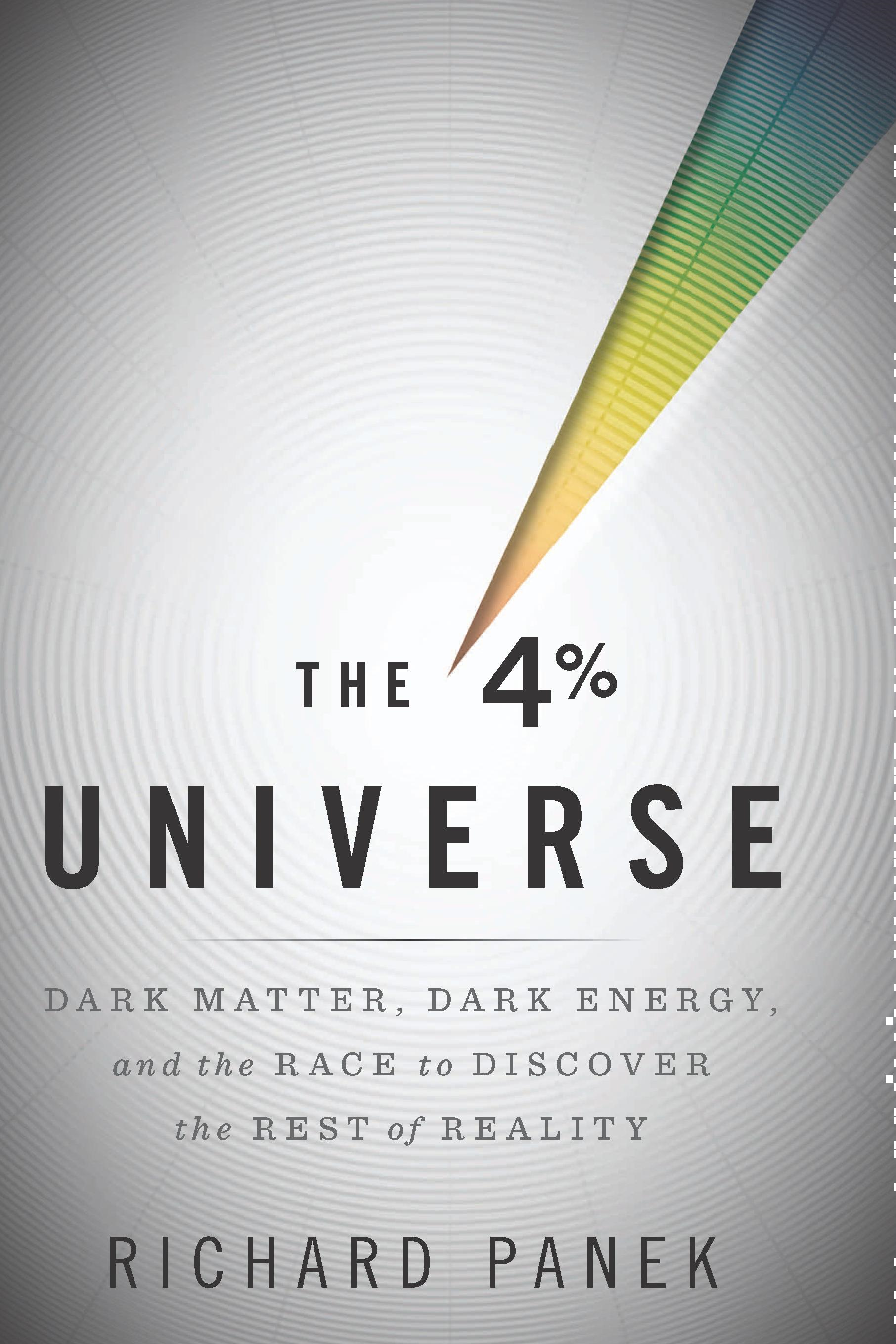 The 4 Percent Universe By: Richard Panek
