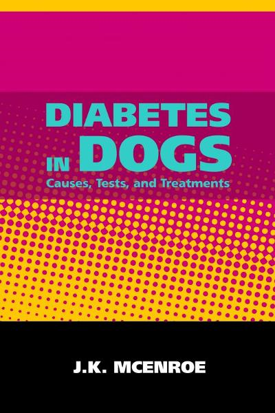 Diabetes in Dogs By: JK McEnroe