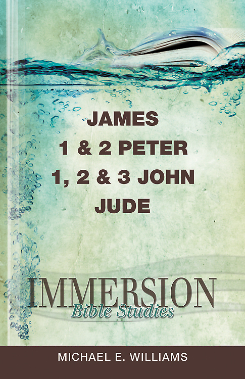 Immersion Bible Studies - James, 1 & 2 Peter, 1, 2 & 3 John, Jude