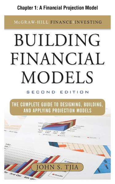 Building Financial Models, Chapter 1 - A Financial Projection Model By: John Tjia
