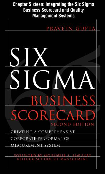Six Sigma Business Scorecard, Chapter 16 - Integrating the Six Sigma Business Scorecard and Quality Management Systems