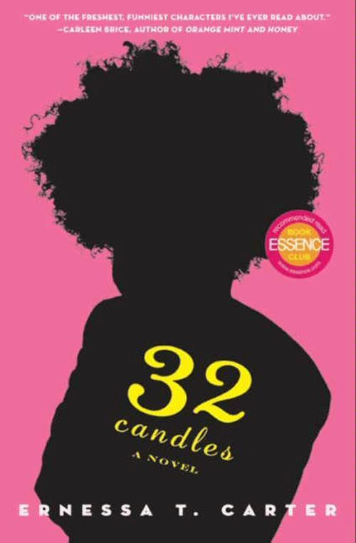 32 Candles By: Ernessa T. Carter