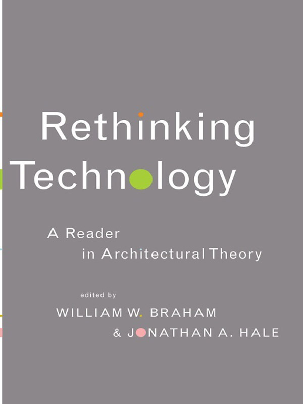 Rethinking Architectural Technology A Reader in Architectural Theory