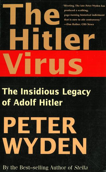 The Hitler Virus By: Peter Wyden