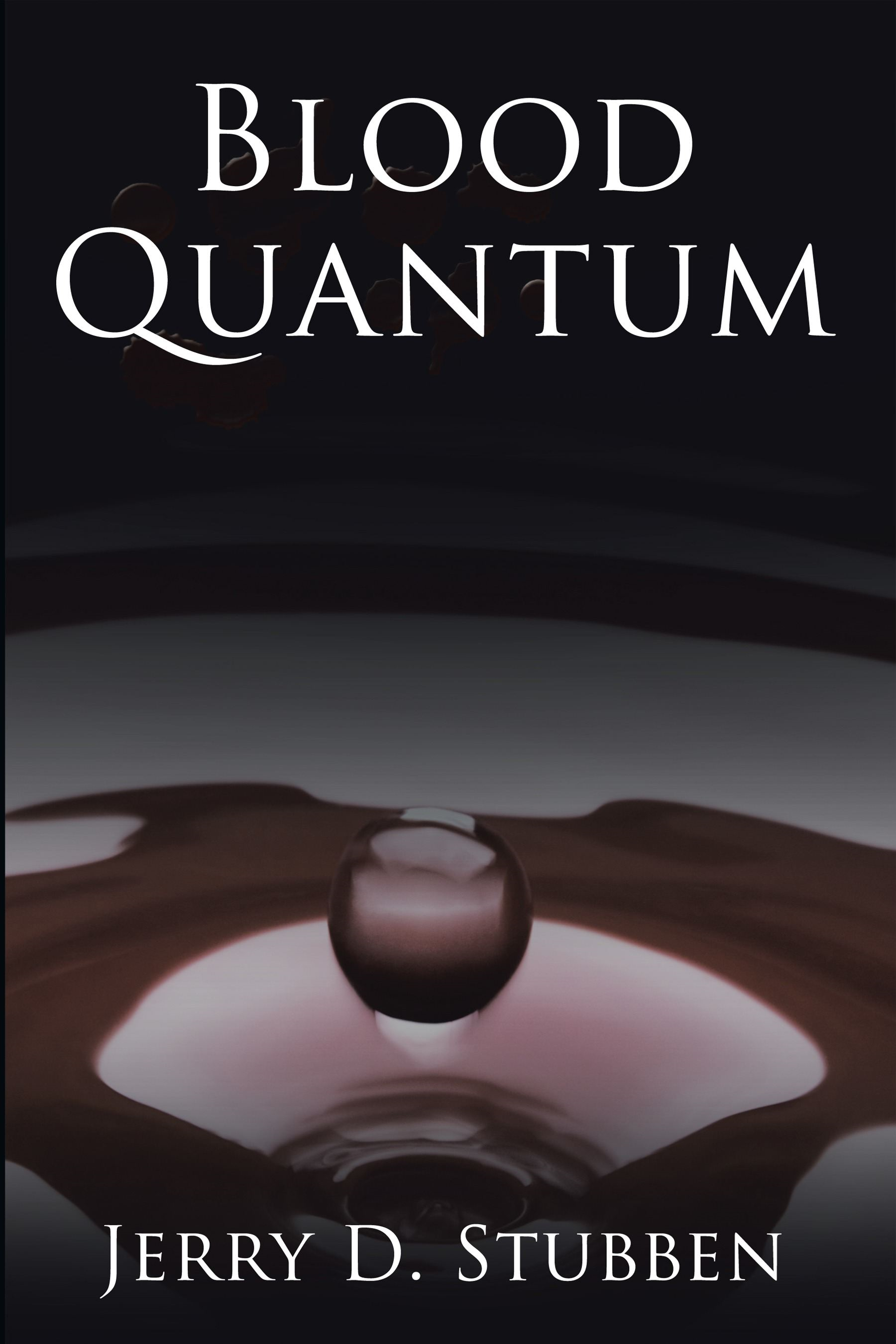 Blood Quantum By: Jerry D. Stubben