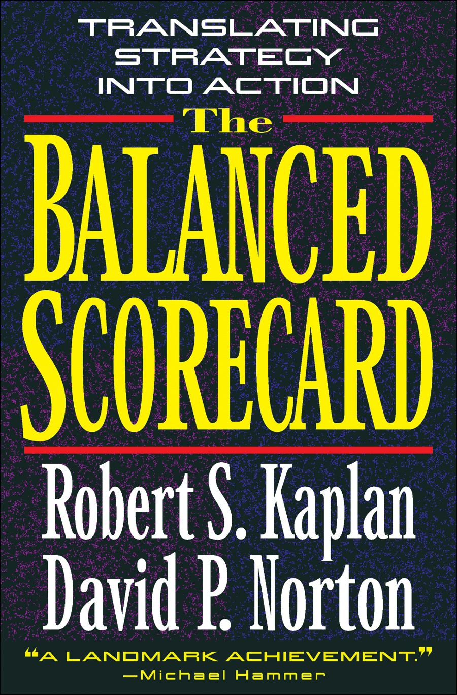 The Balanced Scorecard By: David P. Norton,Robert S. Kaplan
