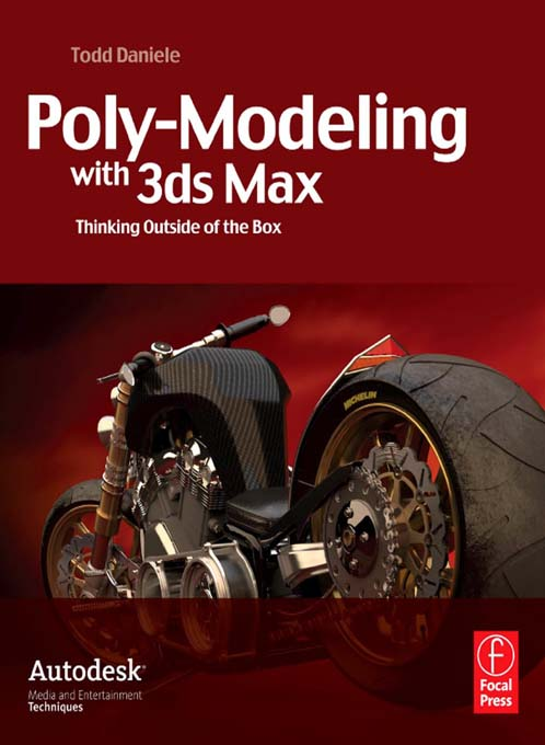 Poly-Modeling with 3ds Max By: Todd Daniele