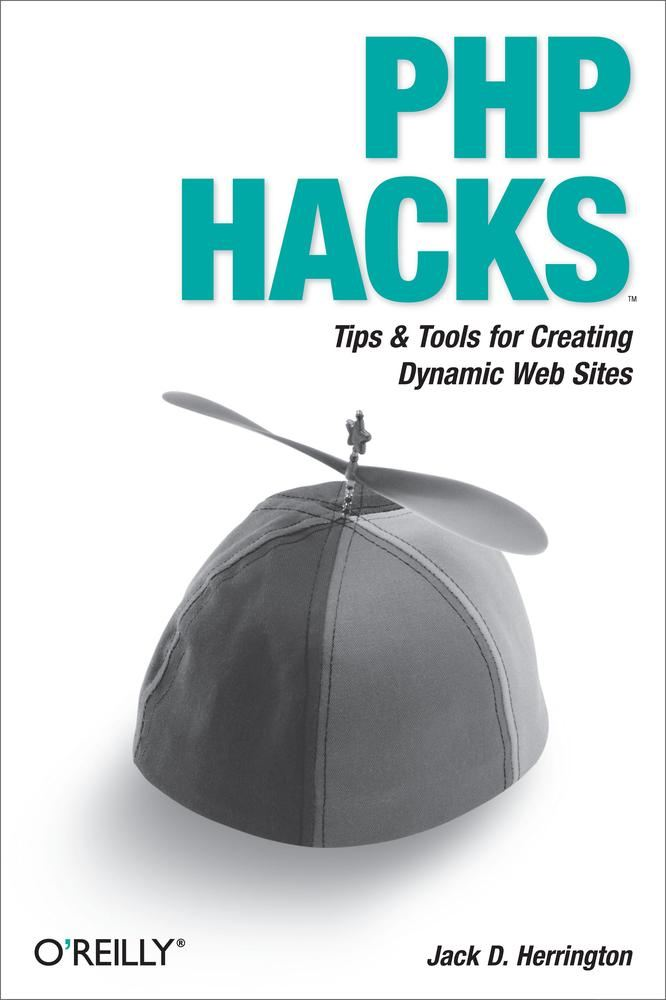 PHP Hacks By: Jack D. Herrington