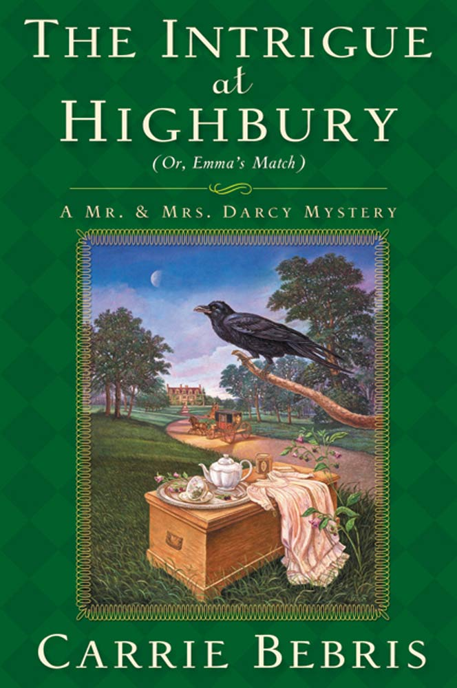 The Intrigue at Highbury By: Carrie Bebris