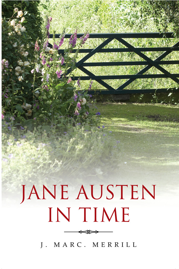Jane Austen in Time By: J. Marc. Merrill