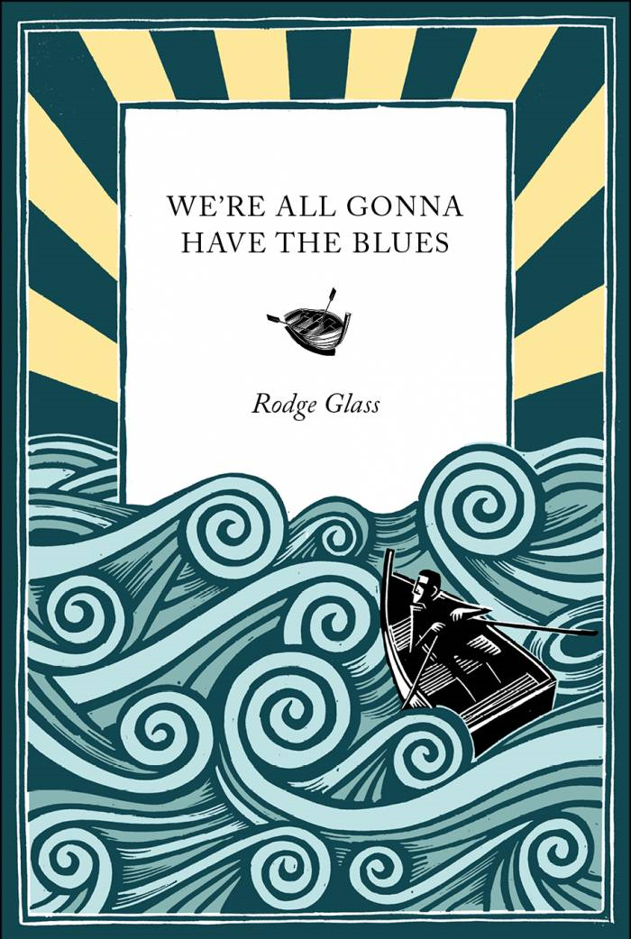 We're All Gonna Have the Blues By: Glass, Rodge