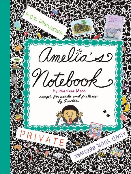 Amelia's Notebook By: Marissa Moss