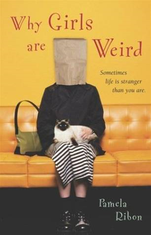 Why Girls Are Weird By: Pamela Ribon