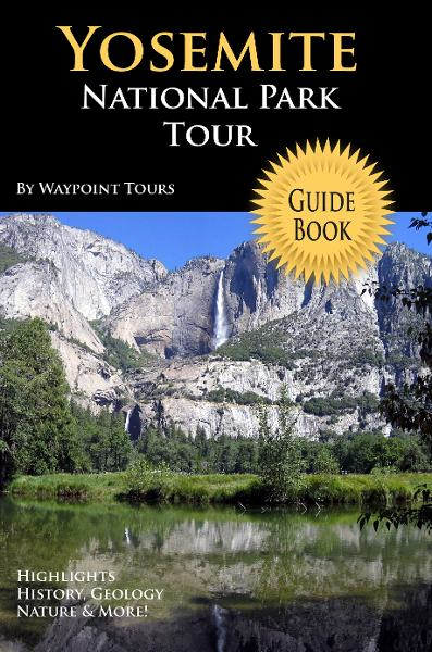 Yosemite National Park Tour Guide eBook: Your personal tour guide for Yosemite travel adventure in eBook format!