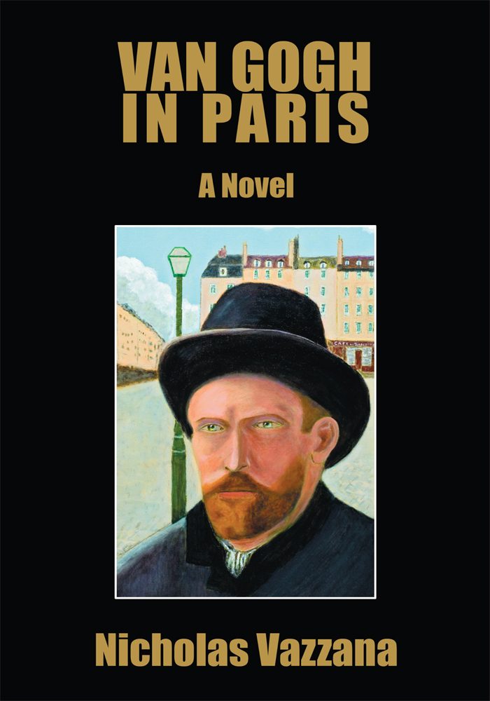 Van Gogh In Paris By: Nicholas Vazzana