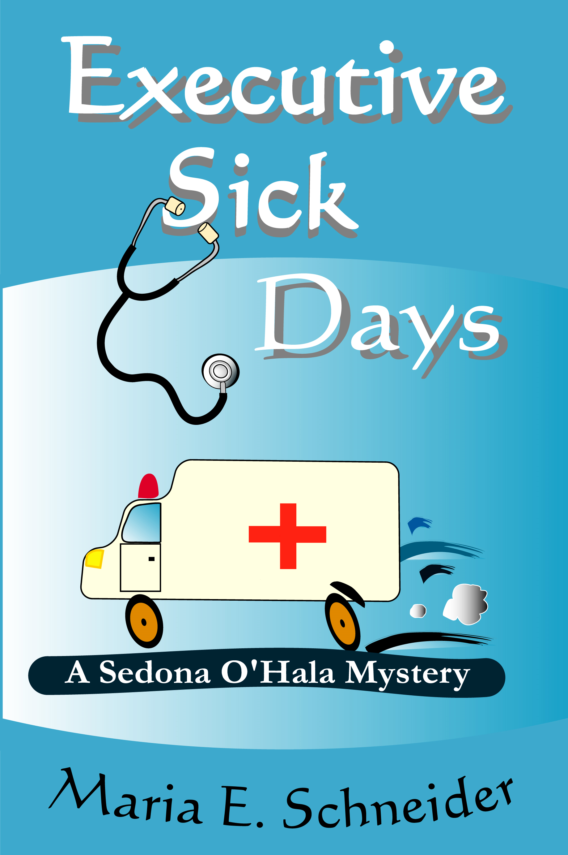 Executive Sick Days By: Maria Schneider