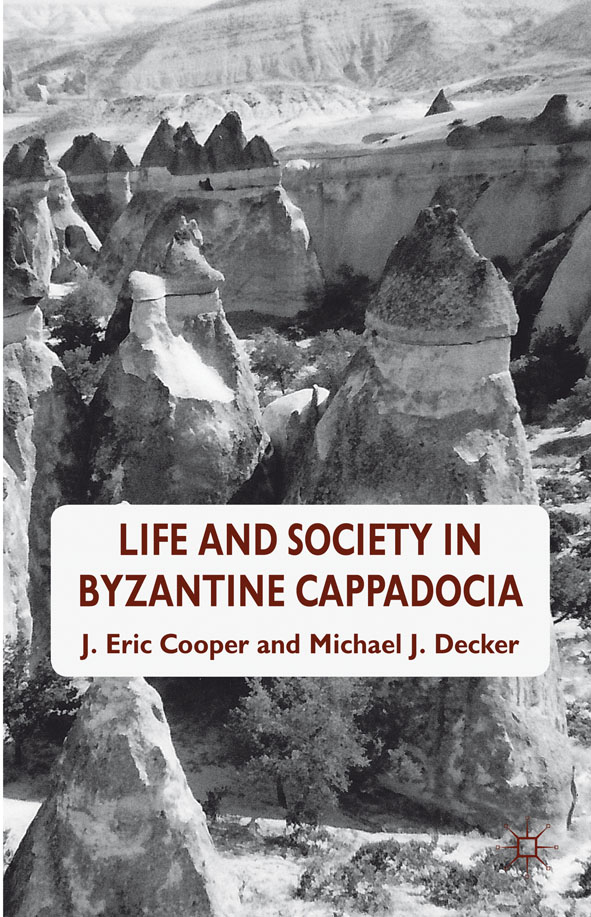 Life and Society in Byzantine Cappadocia