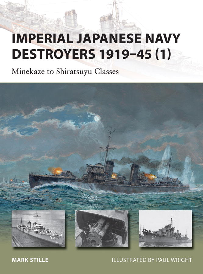 Imperial Japanese Navy Destroyers 1919-45 (1) By: Mark Stille,Paul Wright