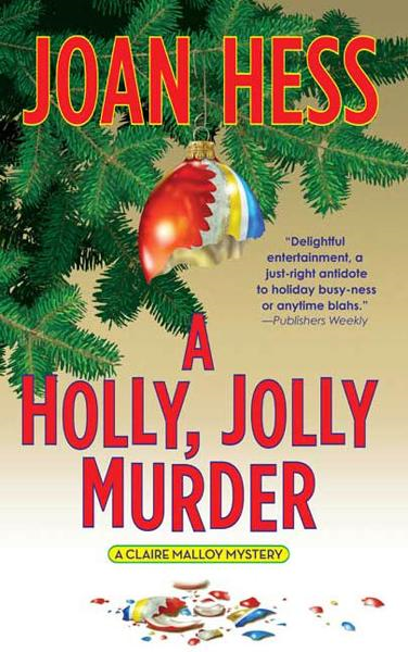 A Holly, Jolly Murder By: Joan Hess
