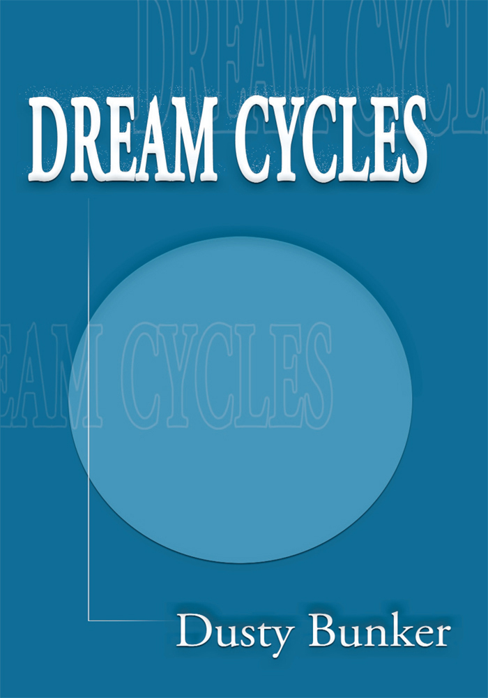 Dream Cycles By: Dusty Bunker