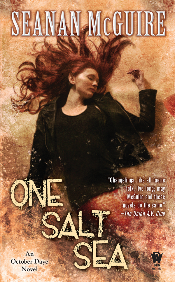 One Salt Sea: An October Daye Novel By: Seanan McGuire