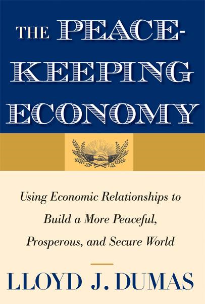 The Peacekeeping Economy By: Lloyd J. Dumas