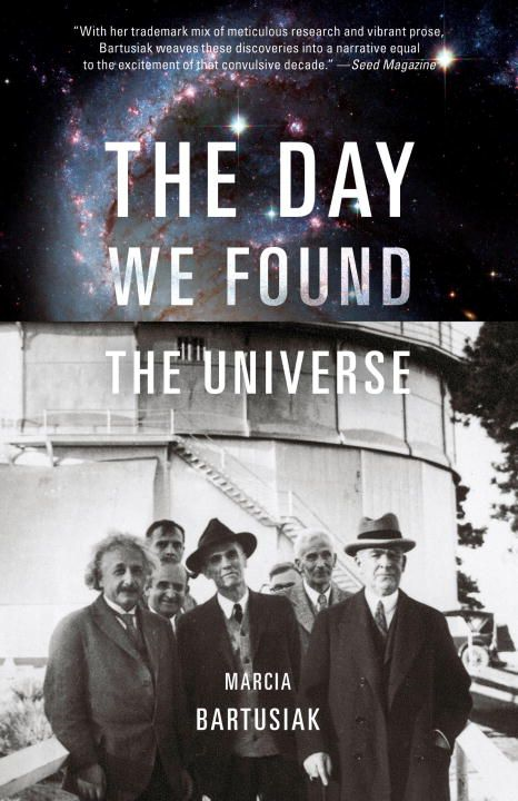 The Day We Found the Universe By: Marcia Bartusiak