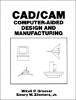 CAD/CAM: Computer-Aided Design and Manufacturing