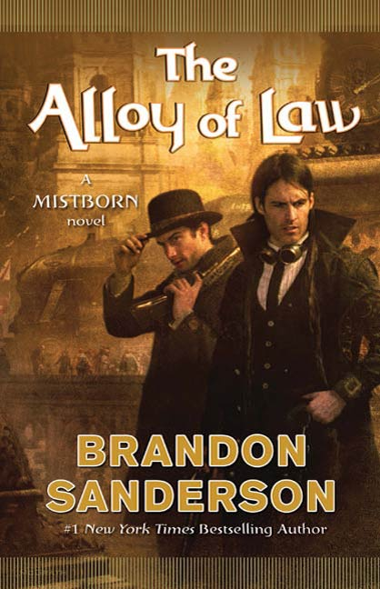 The Alloy of Law By: Brandon Sanderson