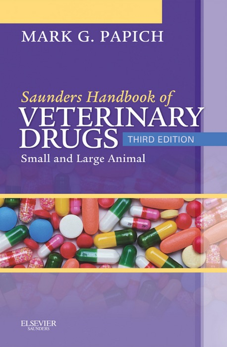 Saunders Handbook of Veterinary Drugs By: Mark G. Papich