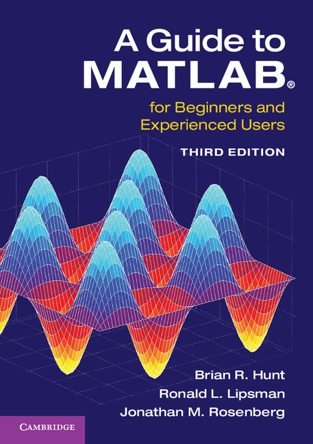 A Guide to MATLAB For Beginners and Experienced Users