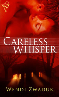 Careless Whisper By: Wendi Zwaduk