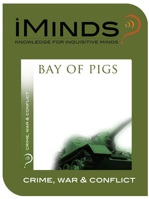 Bay of Pigs: Crime  War & Conflict By: iMinds