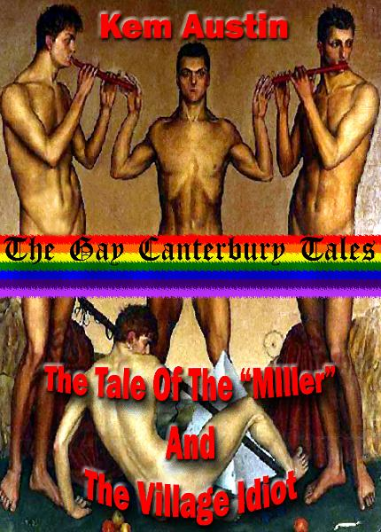 "The Gay Canterbury Tales, The Tale Of The ""Miller"" And The Village Idiot"