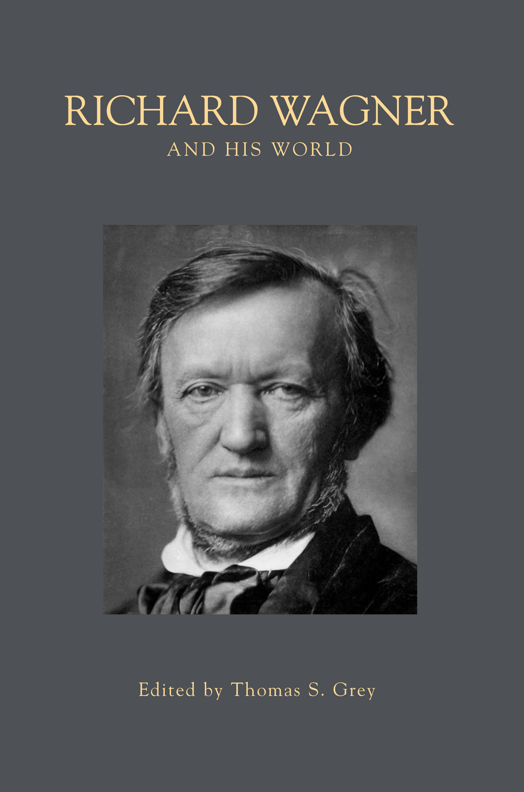 Richard Wagner and His World By: