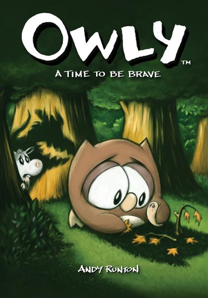 Owly Volume 4: A Time to be Brave By: Andy Runton