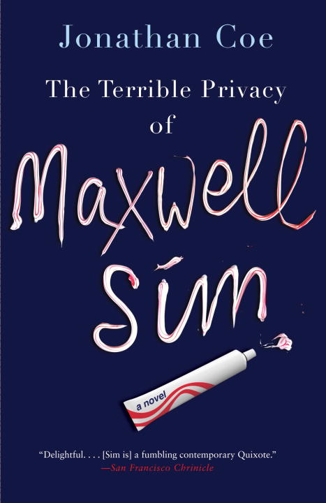The Terrible Privacy of Maxwell Sim By: Jonathan Coe