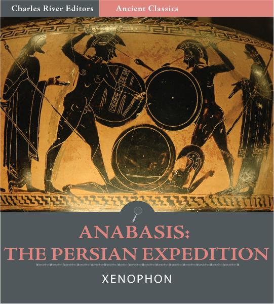 Anabasis: The Persian Expedition (Illustrated Edition)