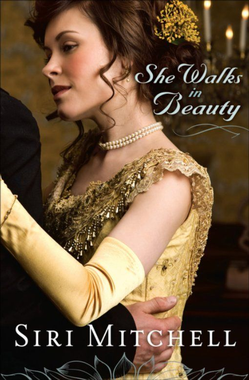 She Walks in Beauty (Against All Expectations Collection Book #3) By: Siri Mitchell