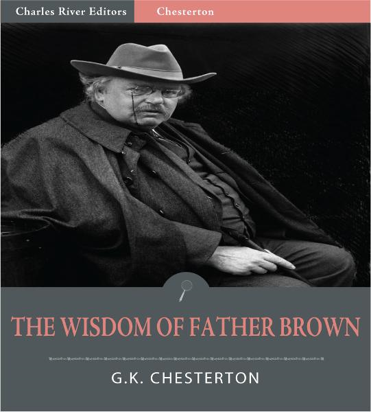 The Wisdom of Father Brown (Illustrated Edition) By: G.K. Chesterton