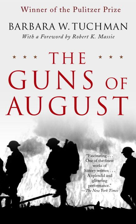 The Guns of August By: Barbara W. Tuchman