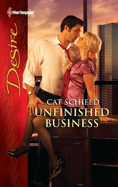 Unfinished Business By: Cat Schield