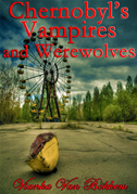 Chernobyl's Vampires And Werewolves
