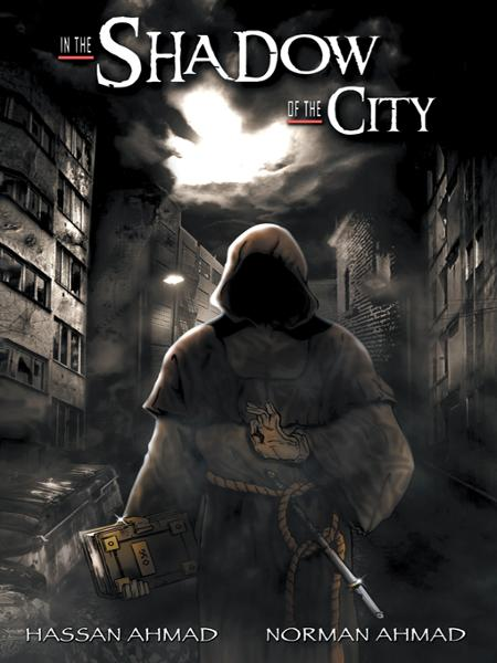 In the Shadow of the City By: HASSAN AHMAD AND NORMAN AHMAD