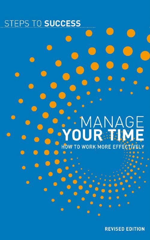 Manage your time How to work more effectively